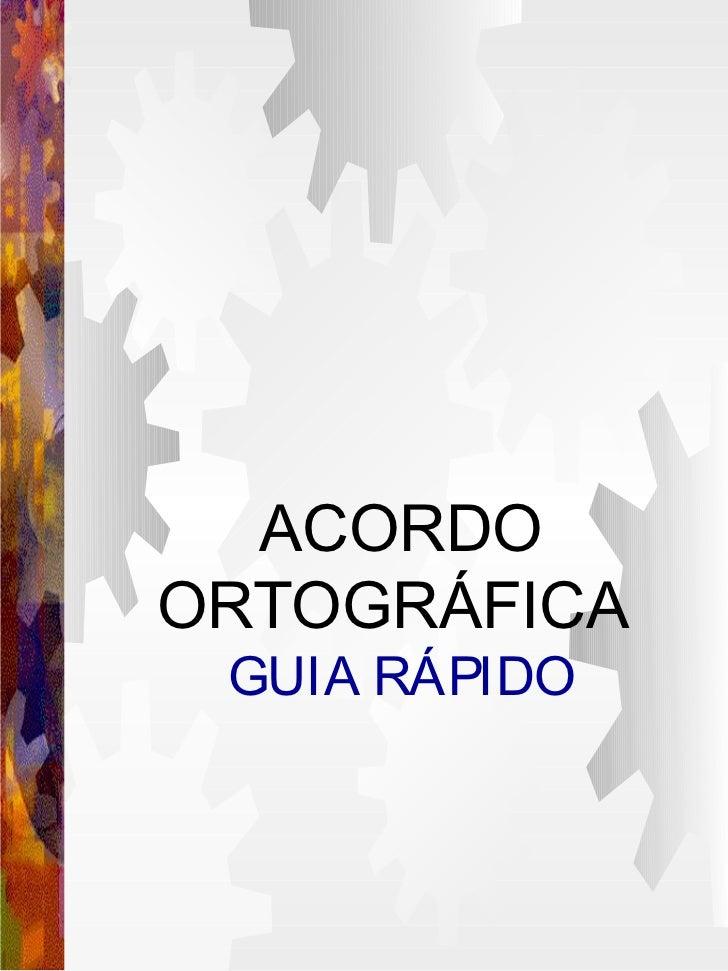 ACORDOORTOGRÁFICA GUIA RÁPIDO