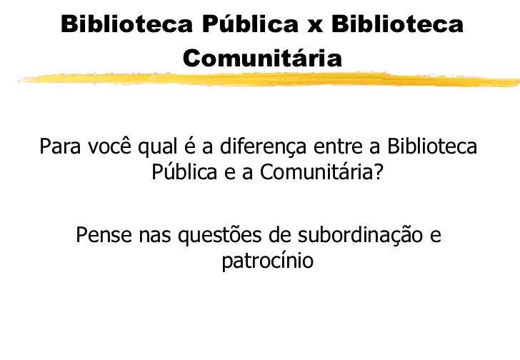 Aula 3 biblioteca publica Slide 10