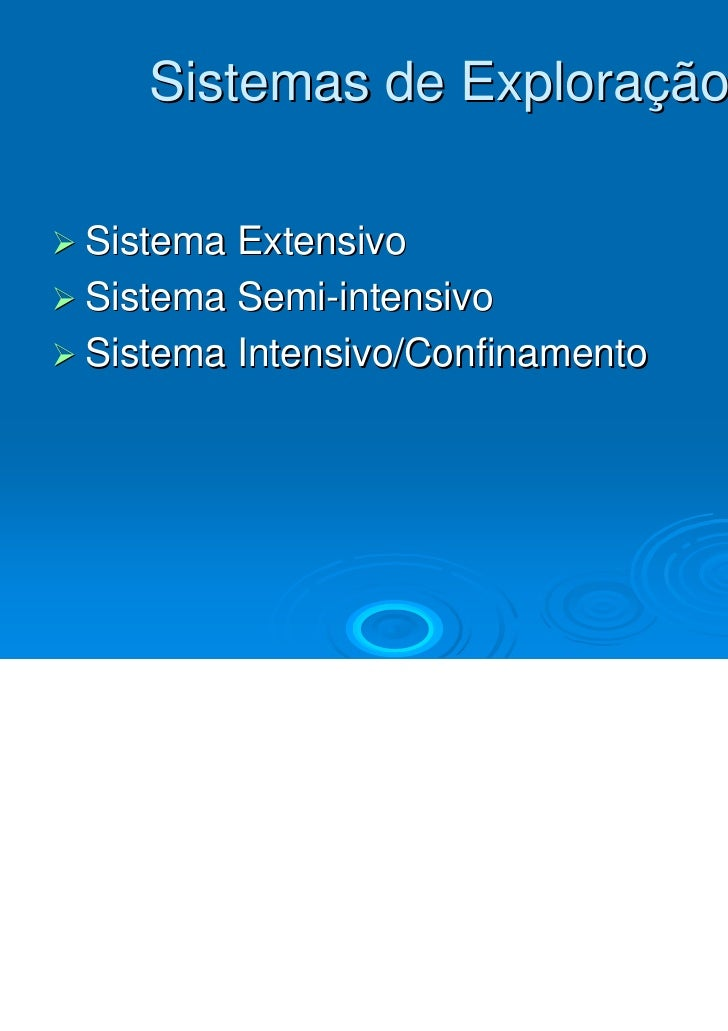 Sistemas de ExploraçãoSistema ExtensivoSistema Semi-intensivoSistema Intensivo/Confinamento