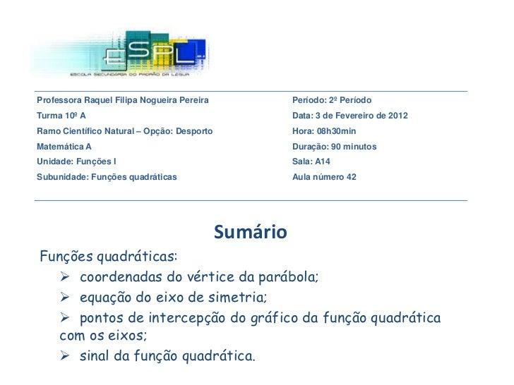 Professora Raquel Filipa Nogueira Pereira             Período: 2º PeríodoTurma 10º A                                      ...