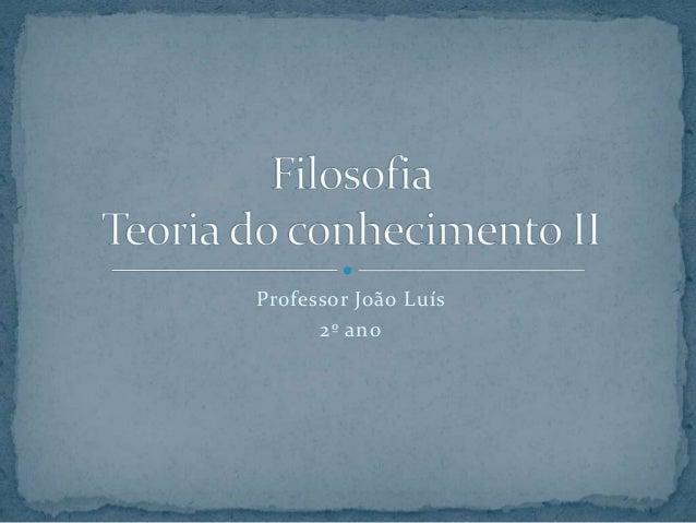 Professor João Luís 2º ano