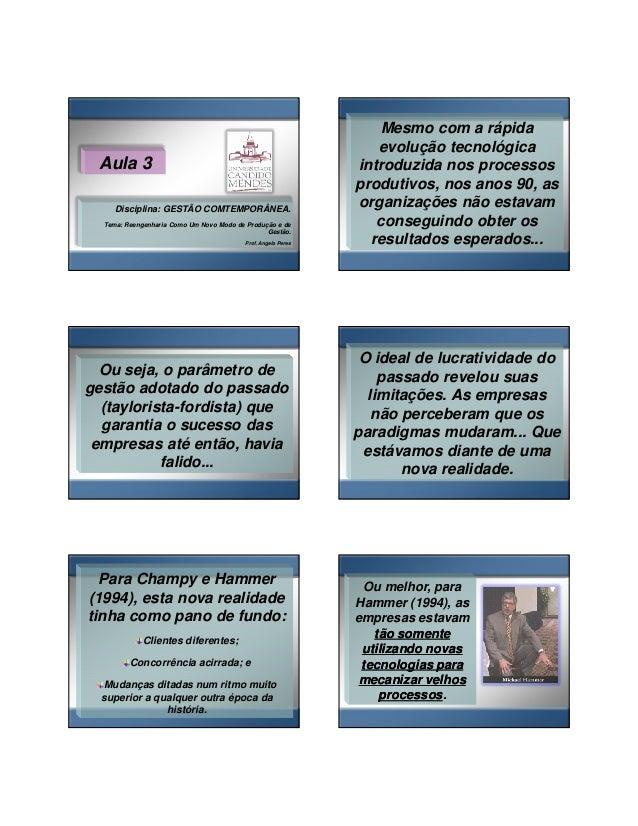 05/03/2014  Aula 3 Disciplina: GESTÃO COMTEMPORÂNEA. Tema: Reengenharia Como Um Novo Modo de Produção e de Gestão. Prof. A...