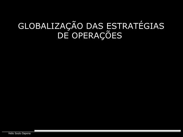 GLOBALIZAÇÃO DAS ESTRATÉGIAS DE OPERAÇÕES