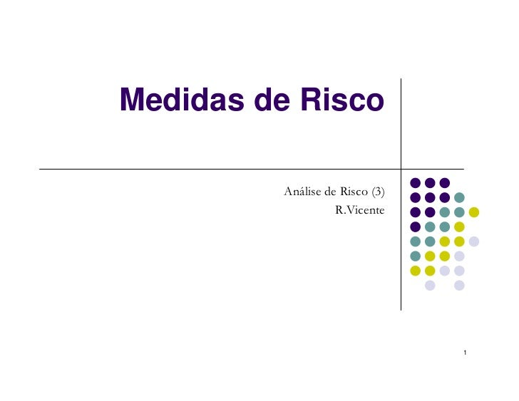 Medidas de Risco         Análise de Risco (3)                   R.Vicente                                1