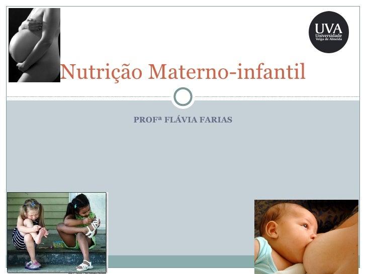 Nutrição Materno-infantil PROFª FLÁVIA FARIAS