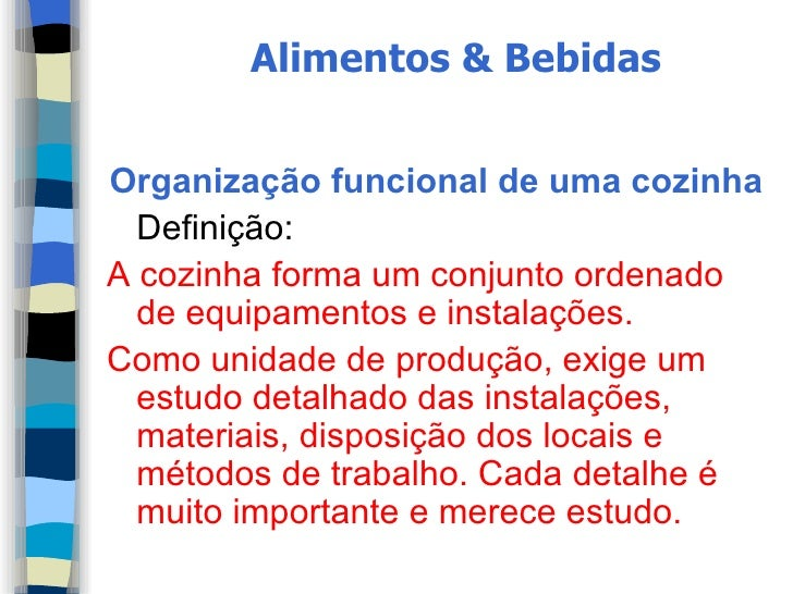 Alimentos & Bebidas   Organização funcional de uma cozinha   Definição: A cozinha forma um conjunto ordenado   de equipame...