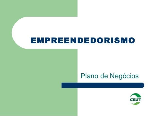EMPREENDEDORISMO Plano de Negócios