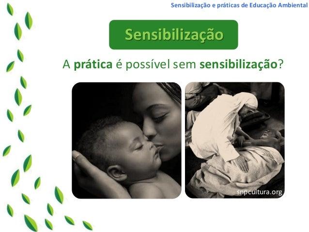 Sensibilização e Práticas de Educação Ambiental Slide 2