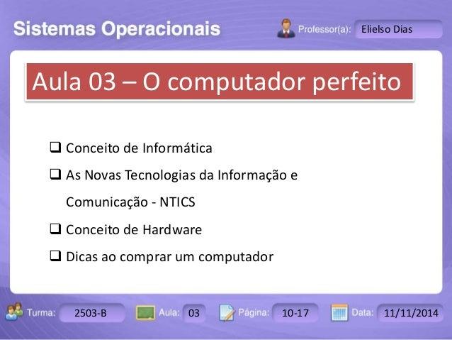 Turma: 2503-B Aula: 10 Pág: 10 a 17 Data: 18-jan-12  2503-B 03 10-17 11/11/2014  Instrutor: Ricardo Paladini Matos  Eliels...