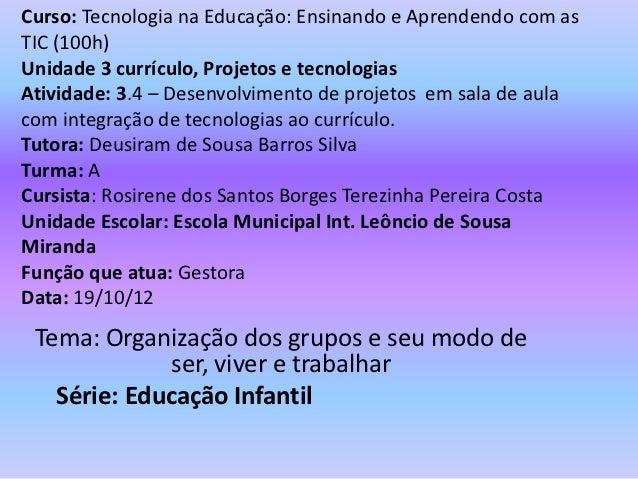 Curso: Tecnologia na Educação: Ensinando e Aprendendo com asTIC (100h)Unidade 3 currículo, Projetos e tecnologiasAtividade...