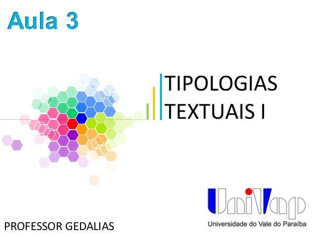 TIPOLOGIAS TEXTUAIS I PROFESSOR GEDALIAS