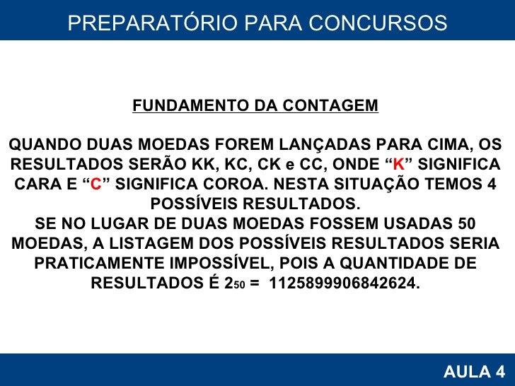 PROAB 2010 AULA 4 PREPARATÓRIO PARA CONCURSOS FUNDAMENTO DA CONTAGEM QUANDO DUAS MOEDAS FOREM LANÇADAS PARA CIMA, OS RESUL...