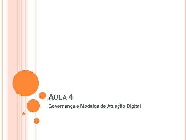 AULA 4Governança e Modelos de Atuação Digital