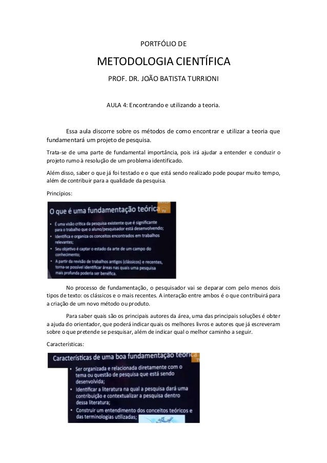 PORTFÓLIO DE  METODOLOGIA CIENTÍFICA  PROF. DR. JOÃO BATISTA TURRIONI  AULA 4: Encontrando e utilizando a teoria.  Essa au...