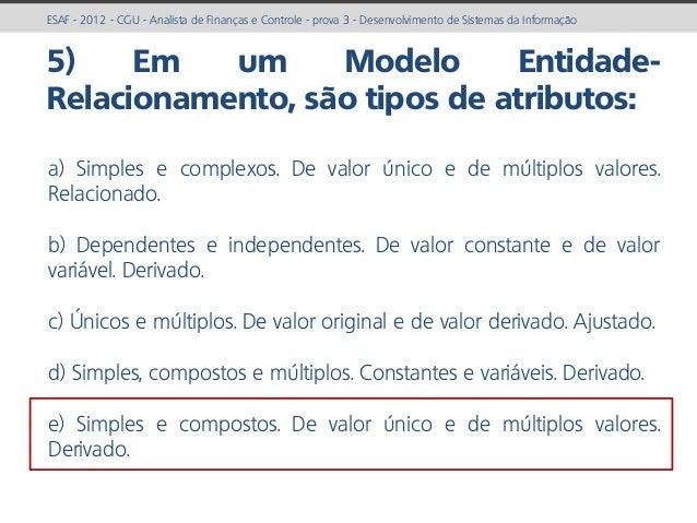 prof. Gustavo Zimmermann | contato@gust4vo.com ESAF - 2012 - CGU - Analista de Finanças e Controle - prova 3 - Desenvolvim...