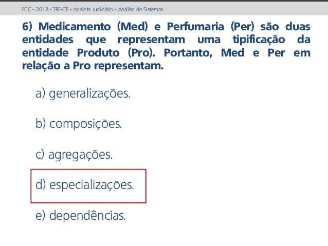 prof. Gustavo Zimmermann | contato@gust4vo.com FCC - 2012 - TRE-CE - Analista Judiciário - Análise de Sistemas 6) Medicame...