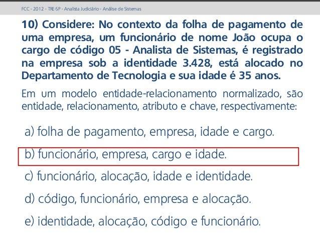 prof. Gustavo Zimmermann | contato@gust4vo.com FCC - 2012 - TRE-SP - Analista Judiciário - Análise de Sistemas 10) Conside...
