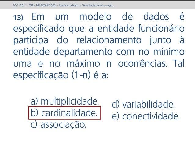 prof. Gustavo Zimmermann | contato@gust4vo.com FCC - 2011 - TRT - 24ª REGIÃO (MS) - Analista Judiciário - Tecnologia da In...