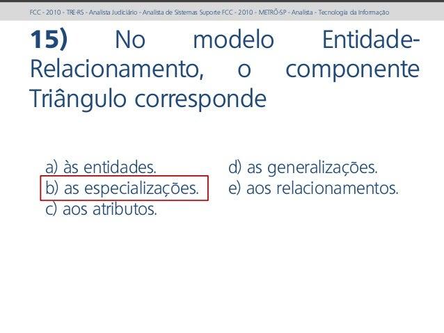 prof. Gustavo Zimmermann | contato@gust4vo.com FCC - 2010 - TRE-RS - Analista Judiciário - Analista de Sistemas Suporte FC...
