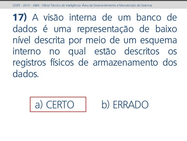 prof. Gustavo Zimmermann | contato@gust4vo.com CESPE - 2010 - ABIN - Oficial Técnico de Inteligência –Área de Desenvolvime...
