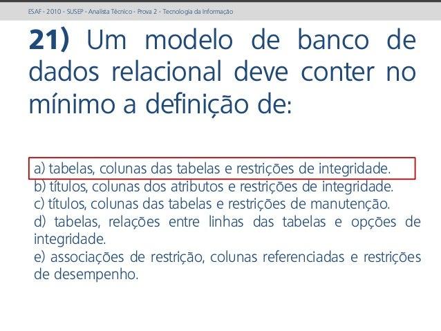 prof. Gustavo Zimmermann | contato@gust4vo.com ESAF - 2010 - SUSEP - Analista Técnico - Prova 2 - Tecnologia da Informação...