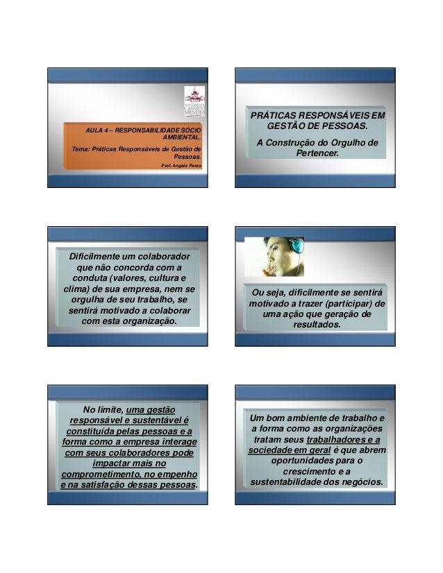 28/01/2014  AULA 4 – RESPONSABILIDADE SÓCIO AMBIENTAL. Tema: Práticas Responsáveis de Gestão de Pessoas.  PRÁTICAS RESPONS...