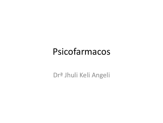 Psicofarmacos Drª Jhuli Keli Angeli