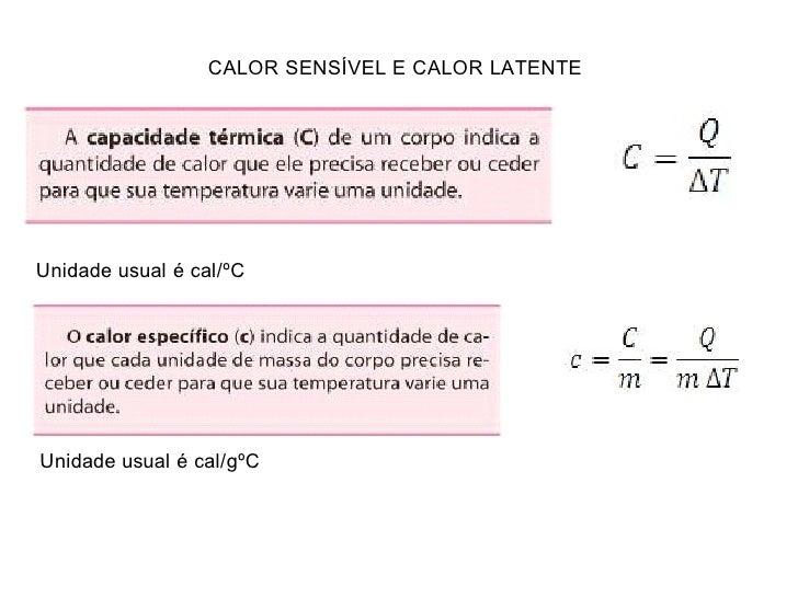 CALOR SENSÍVEL E CALOR LATENTEUnidade usual é cal/ºCUnidade usual é cal/gºC