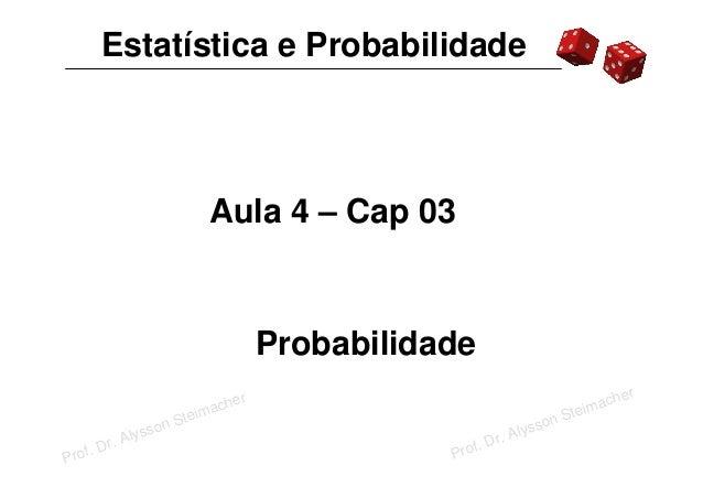 Estatística e Probabilidade                                   Aula 4 – Cap 03                                             ...