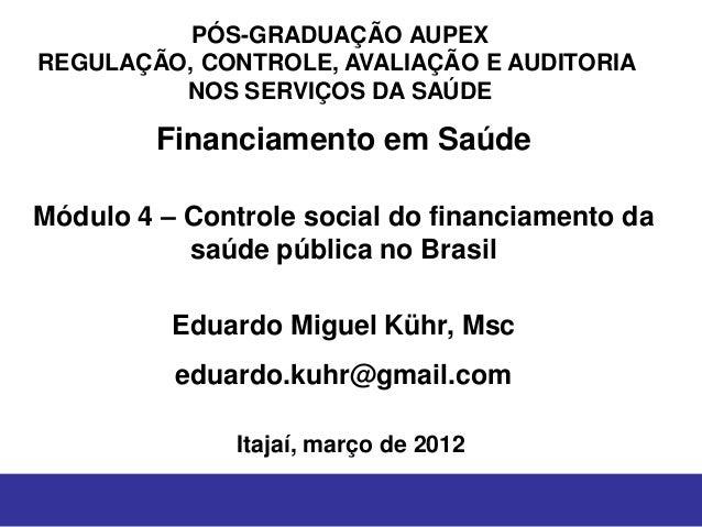 PÓS-GRADUAÇÃO AUPEXREGULAÇÃO, CONTROLE, AVALIAÇÃO E AUDITORIA         NOS SERVIÇOS DA SAÚDE         Financiamento em Saúde...