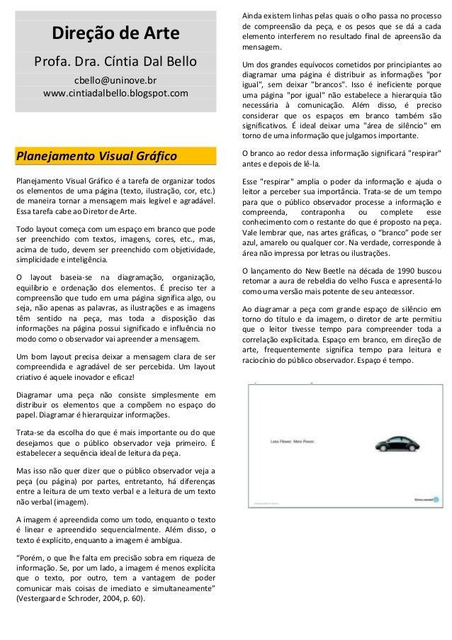 Direção de Arte Profa. Dra. Cíntia Dal Bello cbello@uninove.br www.cintiadalbello.blogspot.com Planejamento Visual Gráfico...