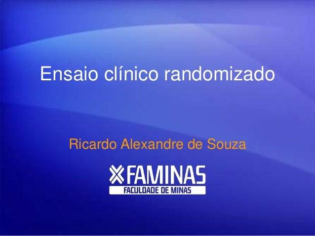 Ensaio clínico randomizado Ricardo Alexandre de Souza