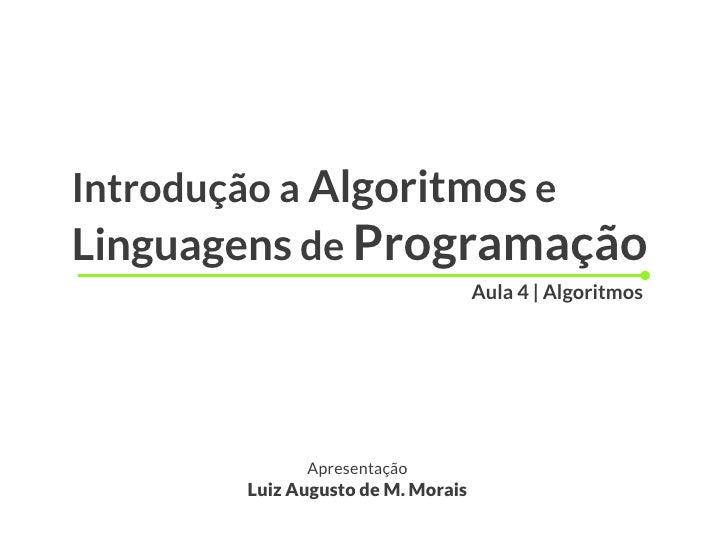 Introdução a Algoritmos eLinguagens de Programação                                   Aula 4 | Algoritmos             Apres...