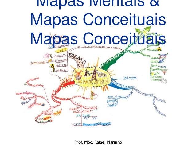 Mapas Mentais &Mapas ConceituaisMapas Conceituais     Prof. MSc. Rafael Marinho