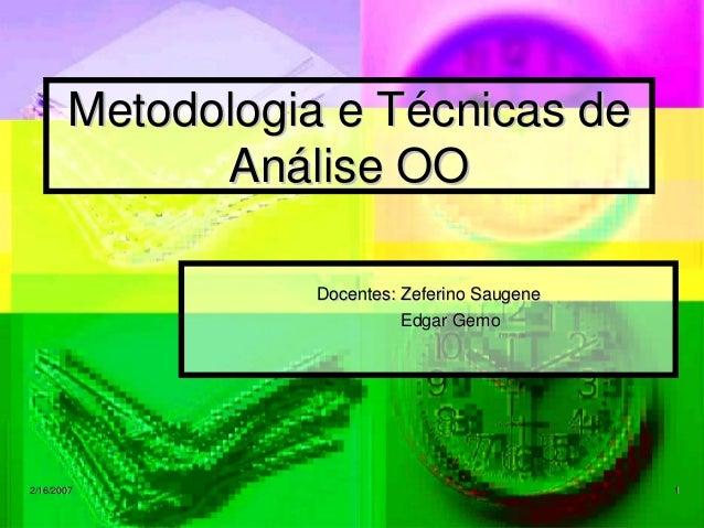 Metodologia e Técnicas de             Análise OO                 Docentes: Zeferino Saugene                           Edga...