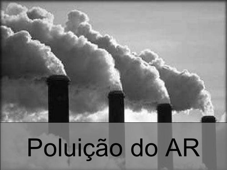 Poluição ambiental Slide 3
