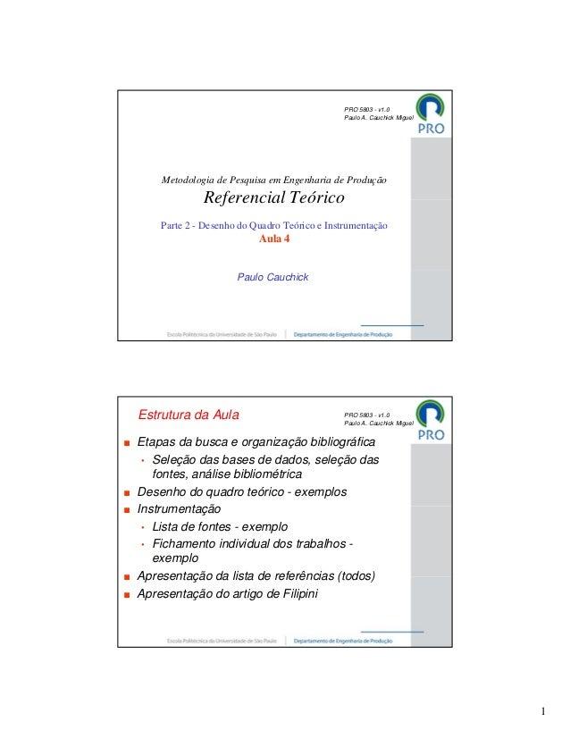 PRO 5803 - v1.0                                              Paulo A. Cauchick Miguel    Metodologia de Pesquisa em Engenh...