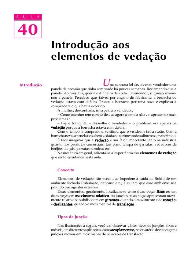 A UA U L A     L A    4040              Introdução aos              elementos de vedação Introdução                       ...