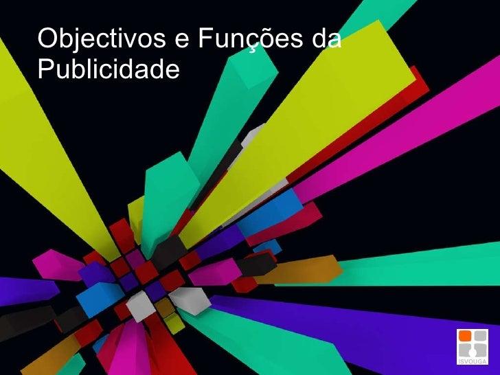 Objectivos e Funções da Publicidade
