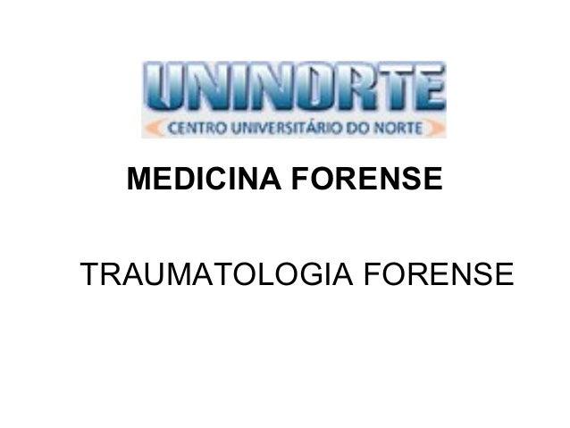 MEDICINA FORENSE TRAUMATOLOGIA FORENSE