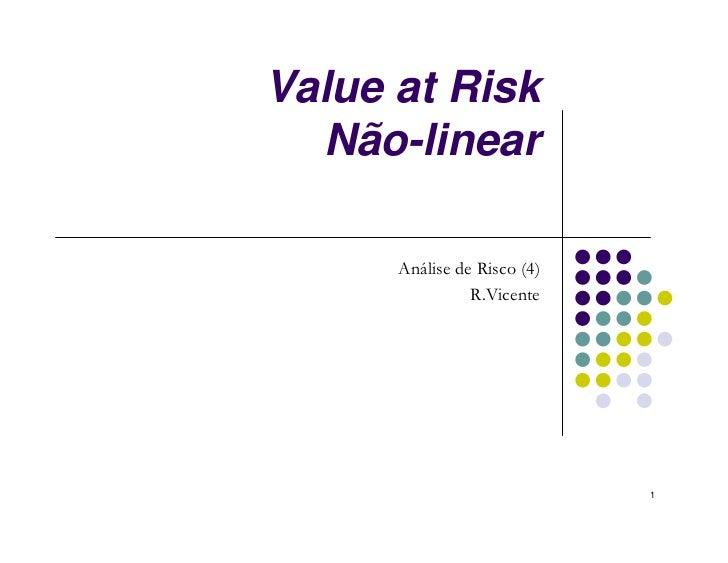Value at Risk  Não-linear      Análise de Risco (4)                R.Vicente                             1