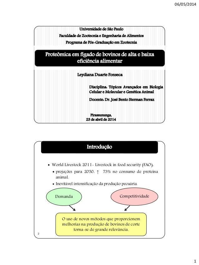 06/05/2014 1 Universidade de São Paulo Faculdade de Zootecnia e Engenharia de Alimentos Programa de Pós-Graduação em Zoote...