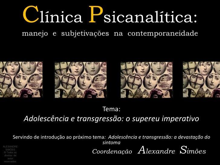 Clínica Psicanalítica:                manejo e subjetivações na contemporaneidade                                         ...