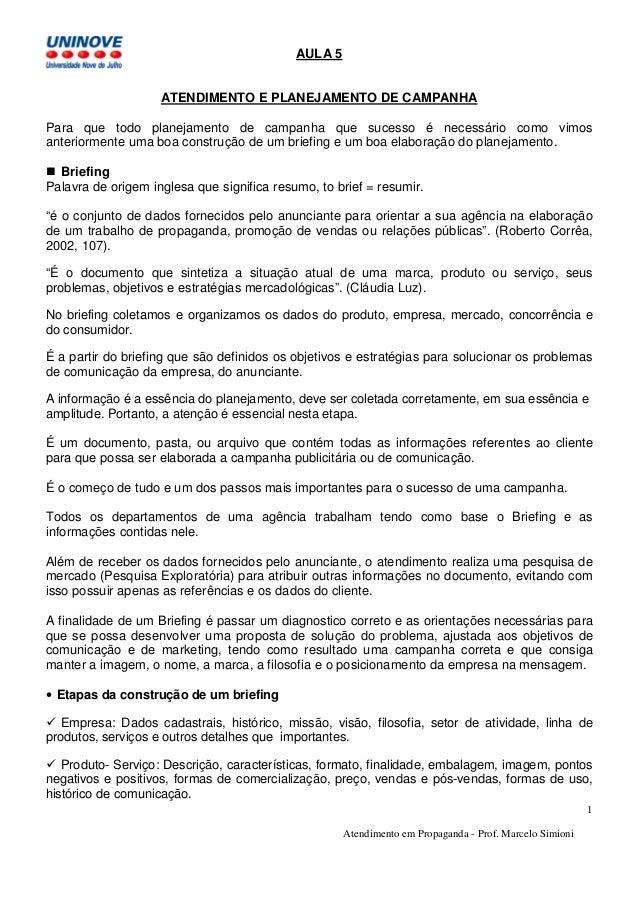 Atendimento em Propaganda - Prof. Marcelo Simioni 1 AULA 5 ATENDIMENTO E PLANEJAMENTO DE CAMPANHA Para que todo planejamen...