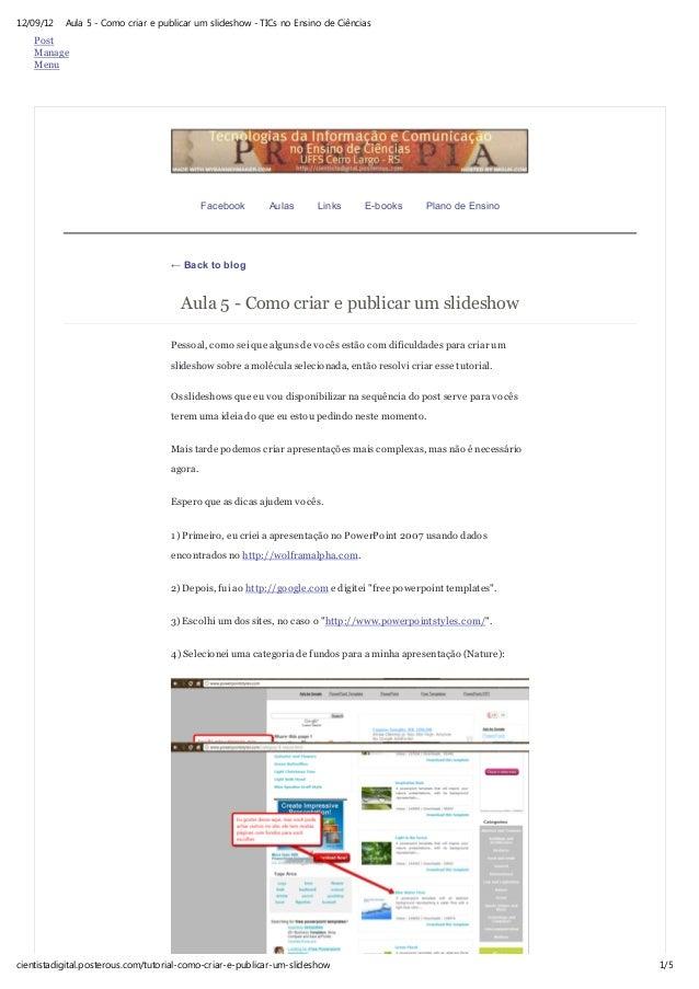 12/09/12 Aula 5 - Como criar e publicar um slideshow - TICs no Ensino de Ciências1/5cientistadigital.posterous.com/tutoria...
