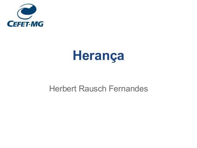 Herança Herbert Rausch Fernandes
