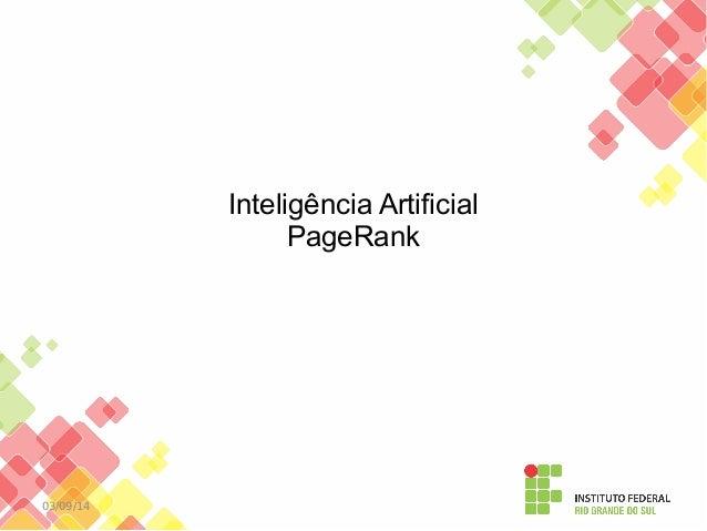 03/09/14  Inteligência Artificial  PageRank
