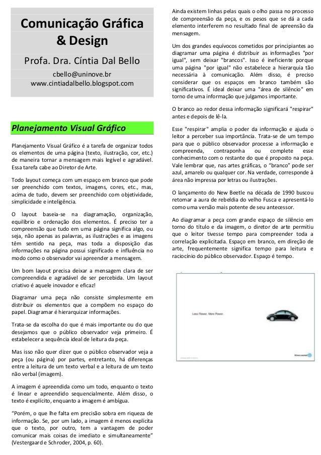 Comunicação Gráfica & Design Profa. Dra. Cíntia Dal Bello cbello@uninove.br www.cintiadalbello.blogspot.com Planejamento V...