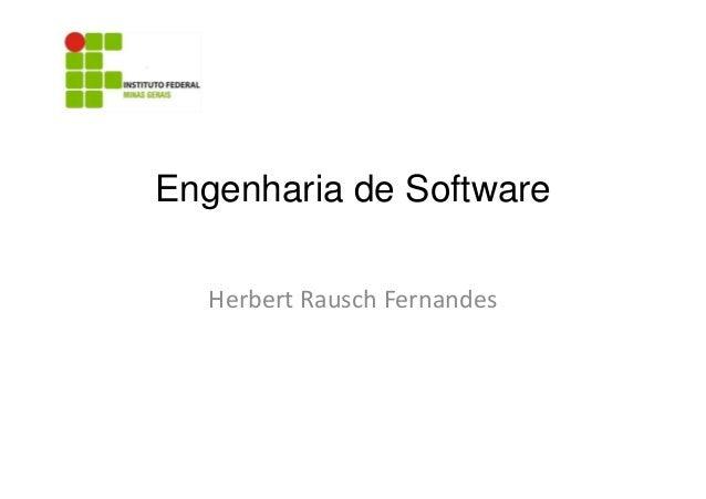 Engenharia de Software Herbert Rausch Fernandes