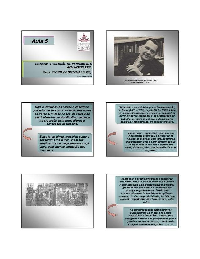 27/01/2014  Aula 5  Disciplina: EVOLUÇÃO DO PENSAMENTO ADMINISTRATIVO. Tema: TEORIA DE SISTEMAS (1960). Prof. Angelo Peres...